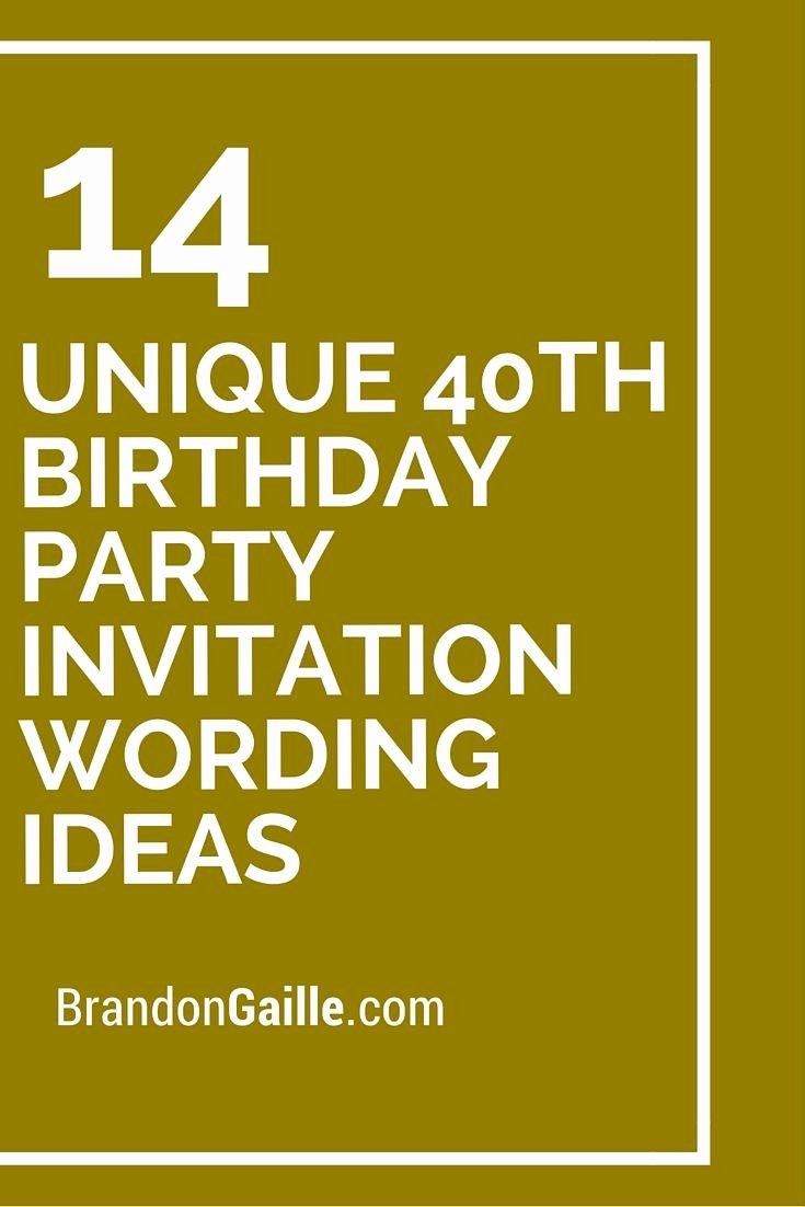 40th Birthday Invitation Wording Inspirational 14 Unique 40th Birthday Party Invitation Wording Ideas