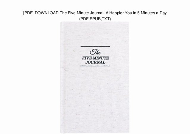 5 Minute Journal Pdf New [pdf] Download the Five Minute Journal A Happier You In 5