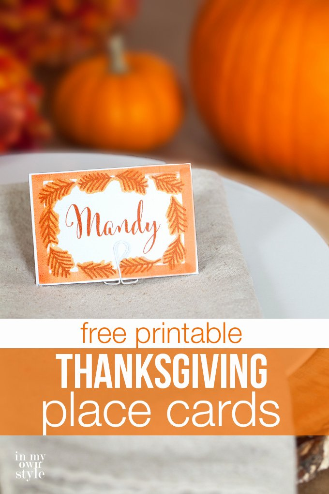 Free Printable Place Cards Inspirational 10 Minute Decorating Thanksgiving Place Cards In My Own