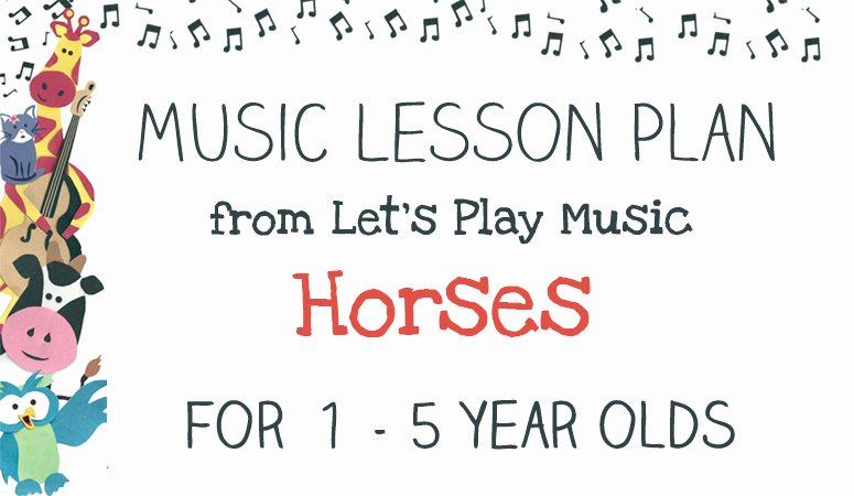 Lesson Plans for toddlers Inspirational Lesson Plan Horses Let S Play Music