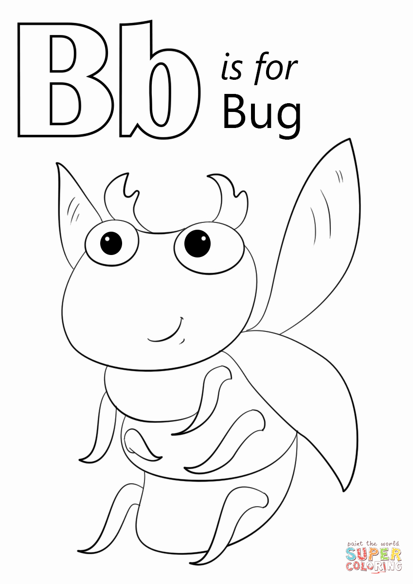 Letter B Printable Awesome Letter B is for Bug Coloring Page