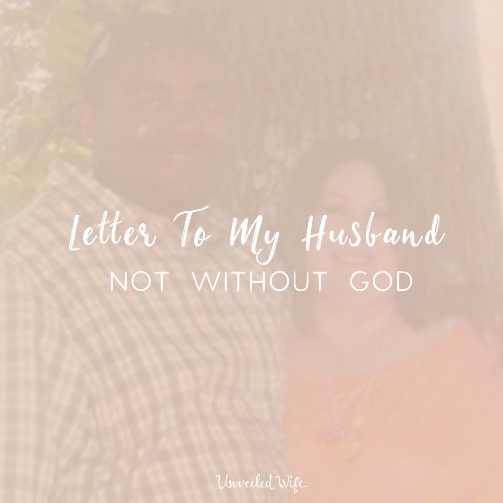 Letter to My Husband Inspirational Letter to My Husband Not without God