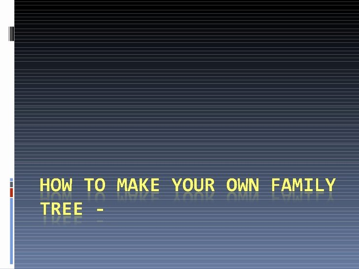 Make Your Own Family Tree Lovely How to Make Your Own Family Tree