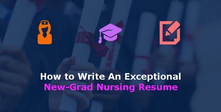 New Graduate Nurse Resume Examples Unique How to Write An Exceptional New Grad Nursing Resume