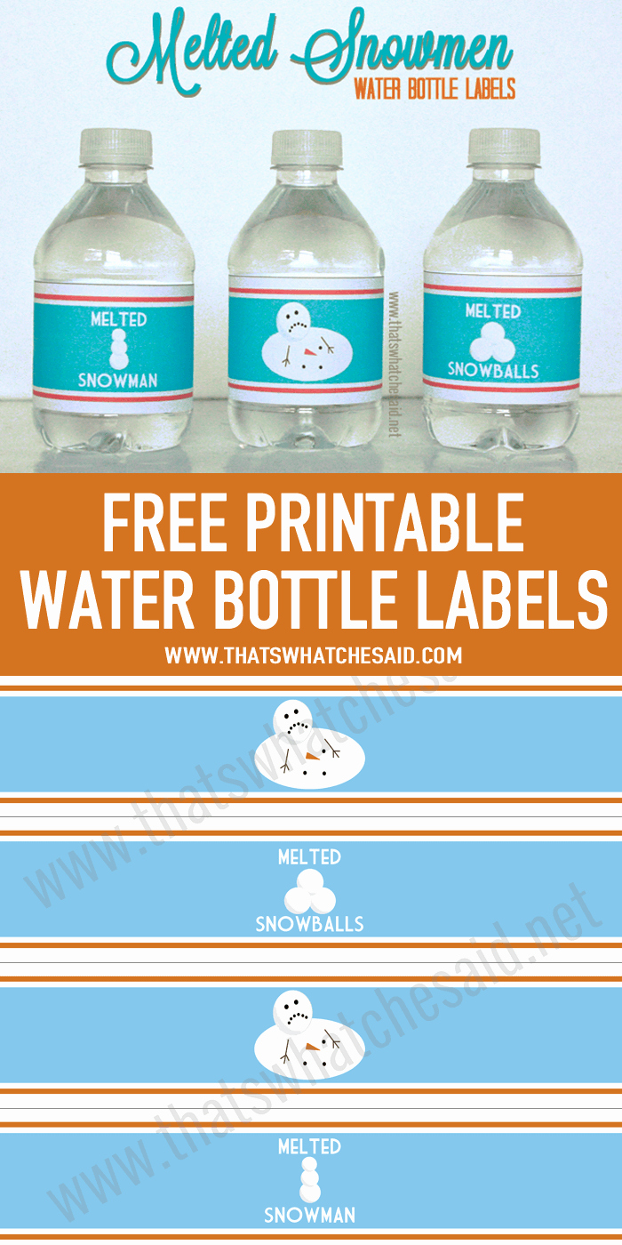 Printable Water Bottle Labels Elegant Melted Snowman Water Bottle Labels that S What Che Said