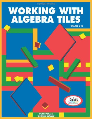 Algebra Tiles Worksheets 6th Grade Working with Algebra Tiles Grades 6 12 Balka Don Boswell