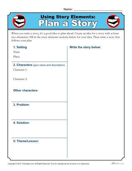 Story Elements Worksheet 5th Grade Using Story Elements Plan A Story