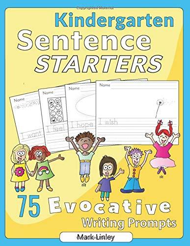 Kindergarten Sentence Starters Amazon Kindergarten Sentence Starters 75 Evocative